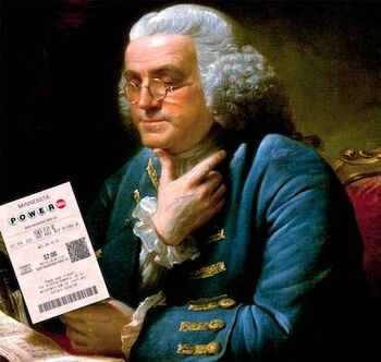 Benjamin Franklin Holding Powerball Ticket