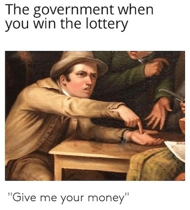 Government When You Win the Lottery Meme