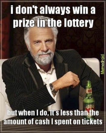 I Don't Always Win a Prize in the Lottery Meme